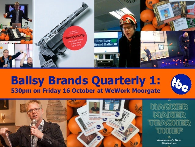 Ballsy Brands Quarterly 1: 530pm on Friday 16 October at WeWork Moorgate