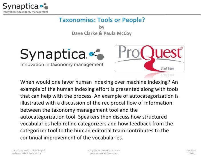 Taxonomies: Tools or People? TBC; Taxonomies: Tools or People? By Dave Clarke & Paula McCoy Copyright © Synaptica, LLC, 20...