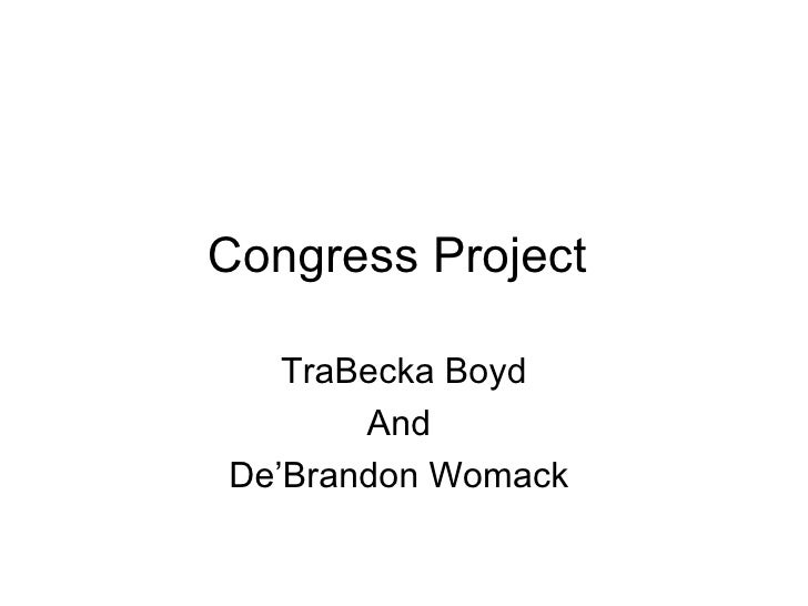 Congress Project  TraBecka Boyd And  De'Brandon Womack