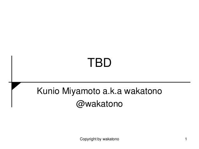 TBD Kunio Miyamoto a.k.a wakatono @wakatono Copyright by wakatono 1