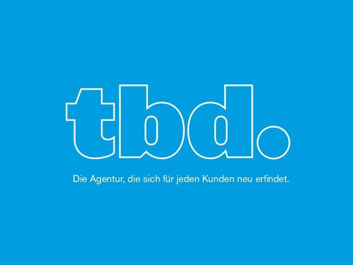 Die Agentur, die sich für jeden Kunden neu erfindet.