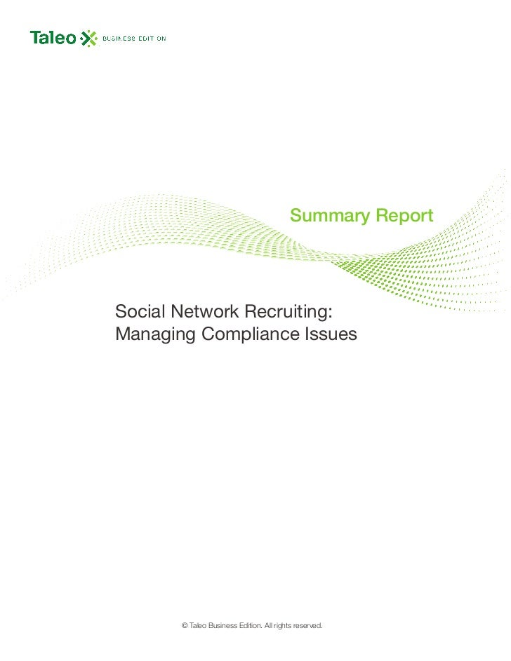 Summary ReportSocial Network Recruiting:Managing Compliance Issues       © Taleo Business Edition. All rights reserved.