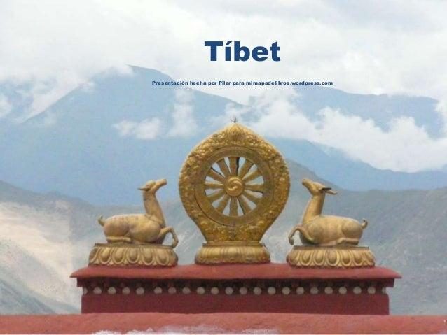 Tíbet Presentación hecha por Pilar para mimapadelibros.wordpress.com
