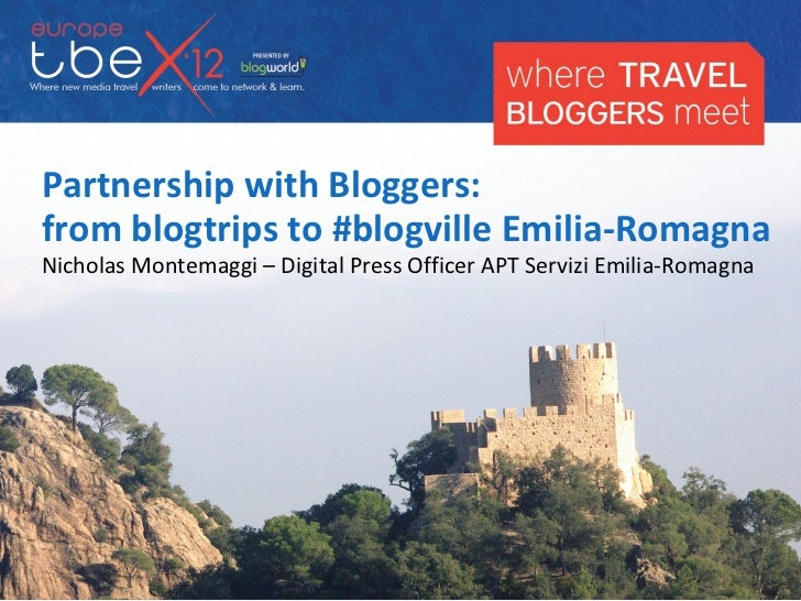 Partnership with Bloggers:from blogtrips to #blogville Emilia-RomagnaNicholas Montemaggi – Digital Press Officer APT Servi...