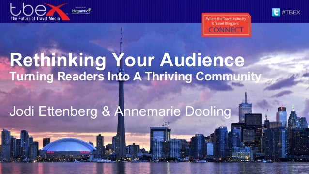 Rethinking Your AudienceTurning Readers Into A Thriving CommunityJodi Ettenberg & Annemarie Dooling