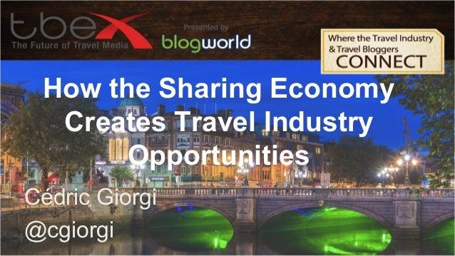 How the Sharing Economy Creates Travel Industry Opportunities Cédric Giorgi @cgiorgi