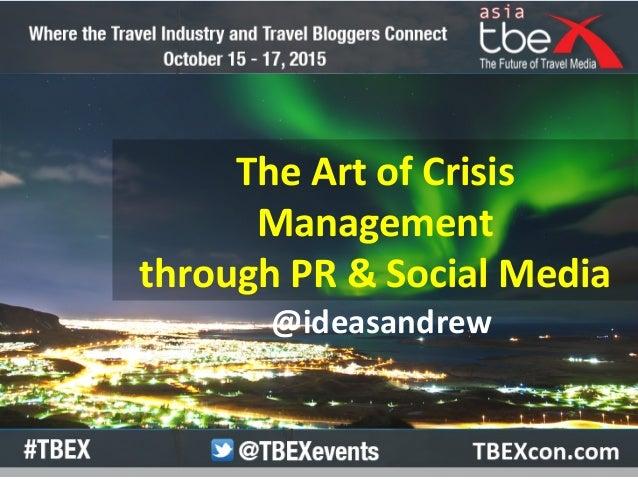 The  Art  of  Crisis   Management   through  PR  &  Social  Media     @ideasandrew
