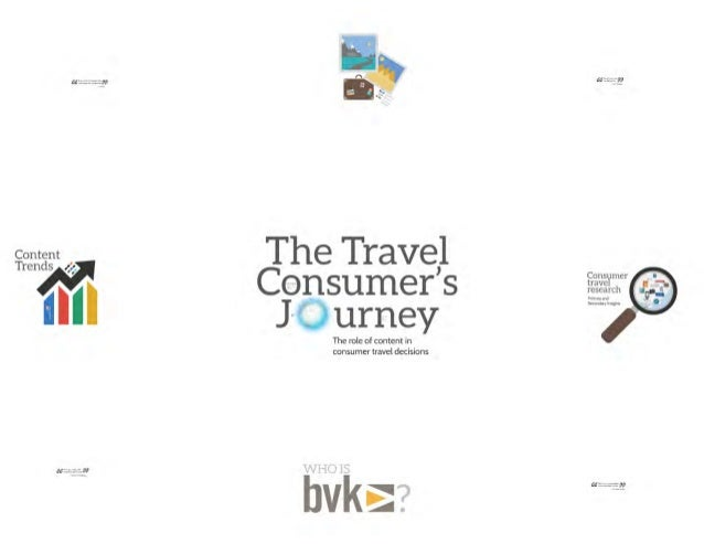 A M:  .7.' ': ..: pg  ggggggt  The Travel  ,  V   Consumer's   J» urnev ¢   The role of content in consumer travel decisio...