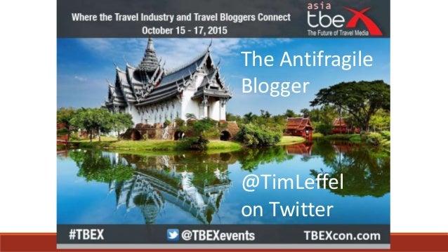 @TimLeffel on Twitter The Antifragile Blogger