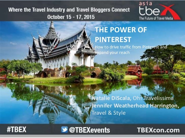 THE POWER OF PINTEREST How to drive traffic from Pinterest and expand your reach Natalie DiScala, Oh! Travelissima Jennife...