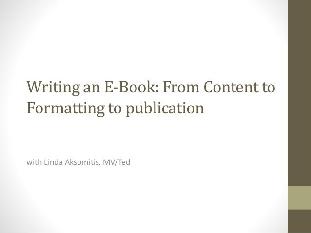 Writing an E-Book: From Content to Formatting to publication with Linda Aksomitis, MV/Ted