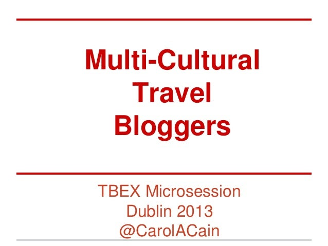 Multi-Cultural Travel Bloggers TBEX Microsession Dublin 2013 @CarolACain
