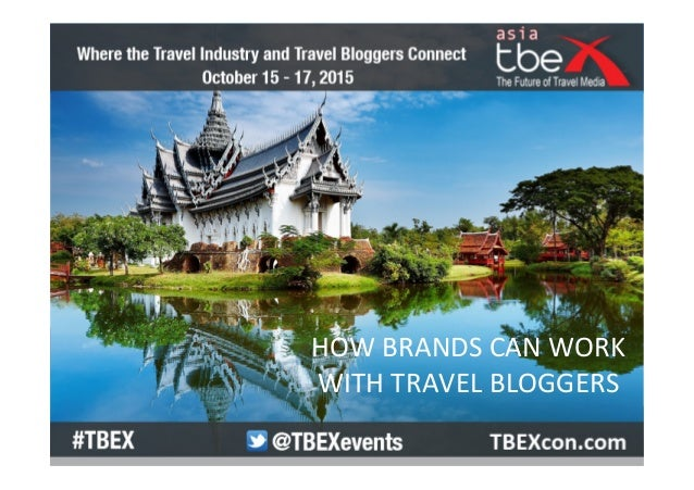 HOW  BRANDS  CAN  WORK     WITH  TRAVEL  BLOGGERS