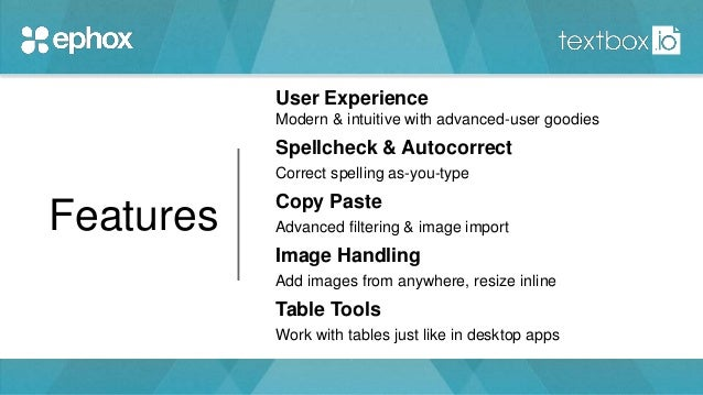 User Experience Modern & intuitive with advanced-user goodies Spellcheck & Autocorrect Correct spelling as-you-type Copy P...