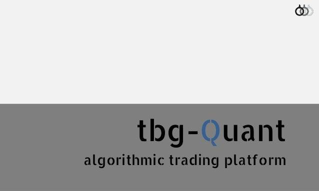 tbg-Quant algorithmic trading platform