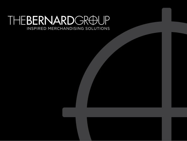 OUR STORY    Store Graphics    Fixtures & Merchandisers    The UnusualThe Bernard Group is a visual merchandisingcompany s...