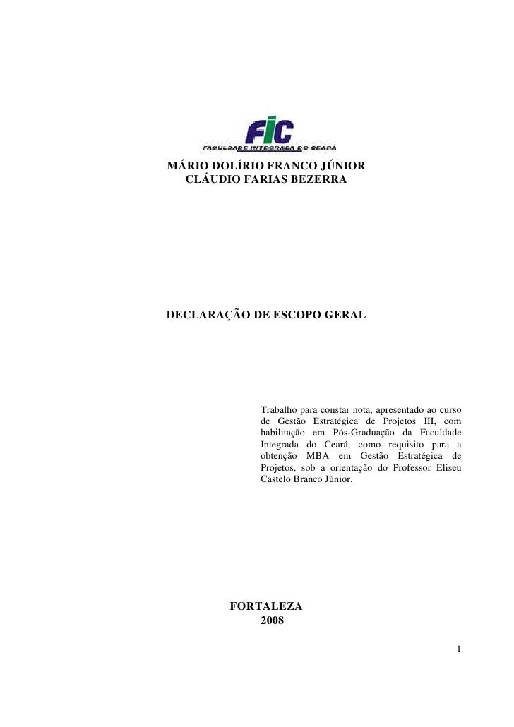 MÁRIO DOLÍRIO FRANCO JÚNIOR   CLÁUDIO FARIAS BEZERRA     DECLARAÇÃO DE ESCOPO GERAL                 Trabalho para constar ...
