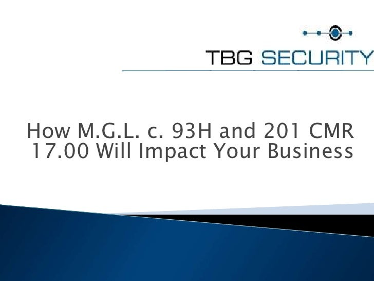 How M.G.L. c. 93H and 201 CMR 17.00 Will Impact Your Business<br />
