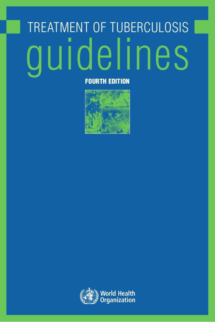 TreaTmenT of Tuberculosisguidelines        Fourth edition