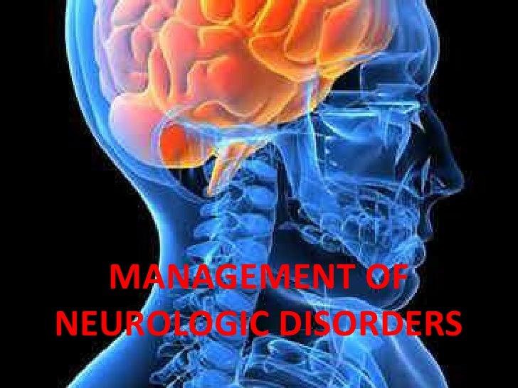 MANAGEMENT OF NEUROLOGIC DISORDERS<br />