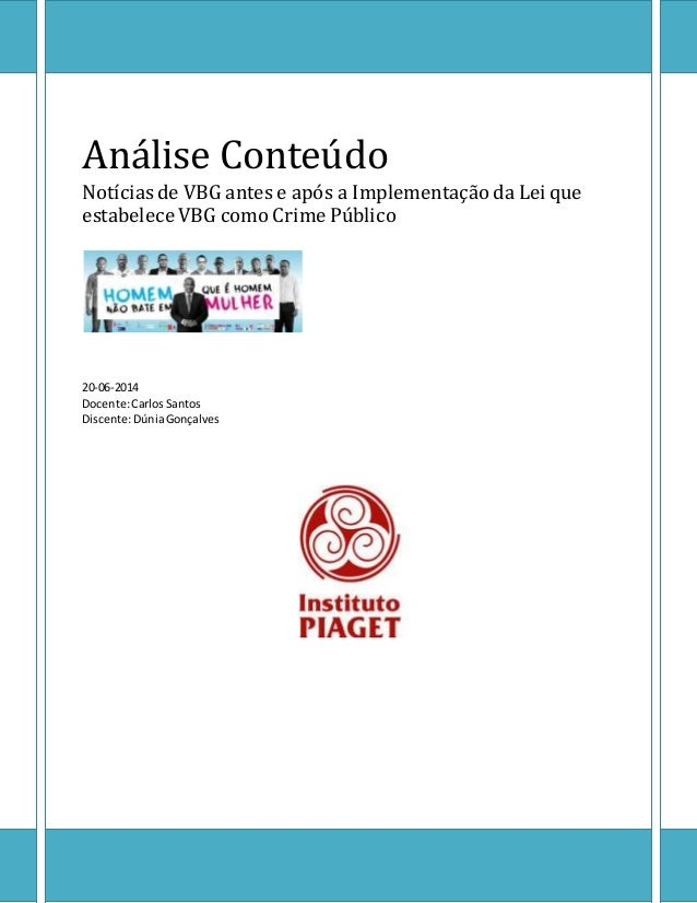 Análise Conteúdo Notícias de VBG antes e após a Implementação da Lei que estabelece VBG como Crime Público 20-06-2014 Doce...