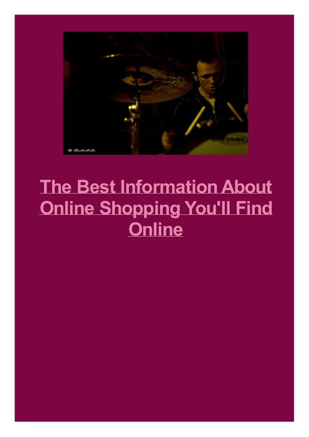 The Best Information About Online Shopping You'll Find Online