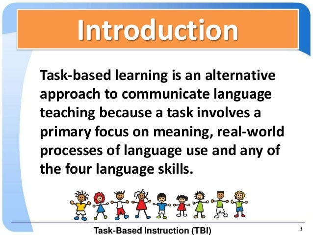 content based and task based instruction Task-based instruction | instructors' bulletin  task-based instruction by li-shih huang in the spring 2011 issue of teal news, is a short, accessible article.
