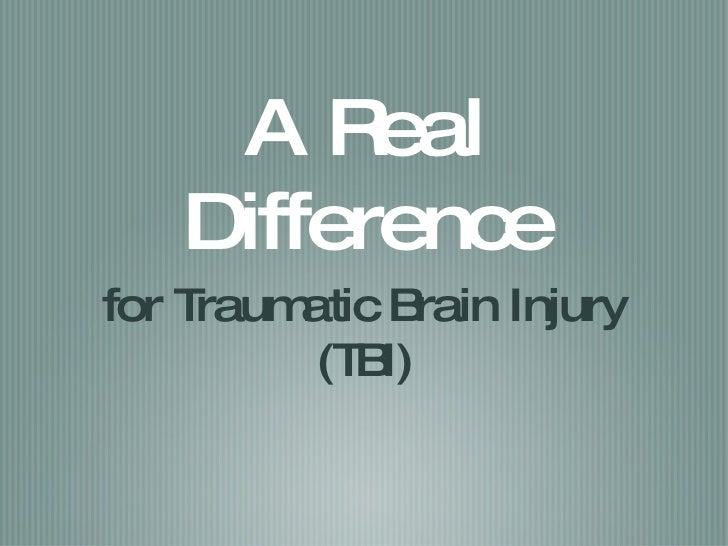 A Real Difference for Traumatic Brain Injury (TBI)