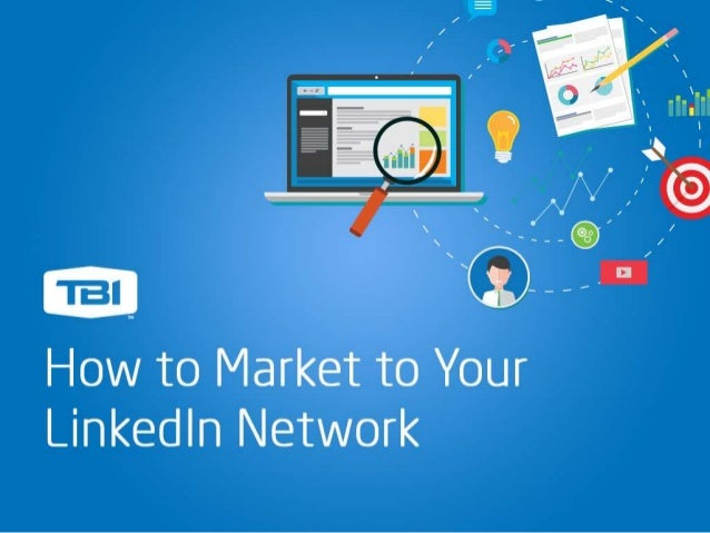 How to Market to Your LinkedIn Network