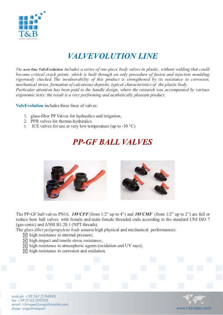 VALVEVOLUTION LINEThe new line ValvEvolution includes a series of one-piece body valves in plastic, without welding that c...