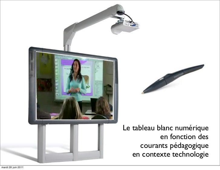Le tableau blanc numérique                                 en fonction des                           courants pédagogique ...