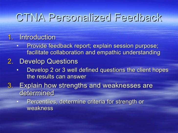 CTNA Personalized Feedback <ul><li>Introduction </li></ul><ul><ul><li>Provide feedback report; explain session purpose; fa...