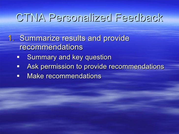 CTNA Personalized Feedback <ul><li>Summarize results and provide recommendations </li></ul><ul><ul><li>Summary and key que...