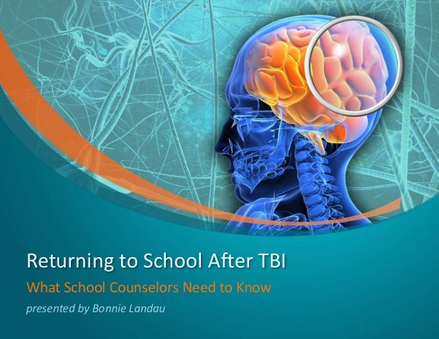 Returning to School After TBI What School Counselors Need to Know presented by Bonnie Landau