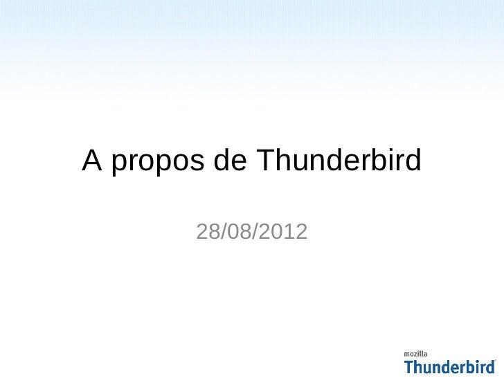 A propos de Thunderbird       28/08/2012