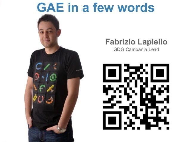 GAE in a few words Fabrizio Lapiello GDG Campania Lead