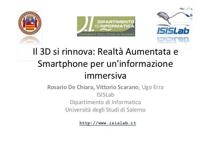 Il 3D si rinnova: Realtà Aumentata e  Smartphone per uninformazione              immersiva   Rosario De Chiara, Vittorio S...