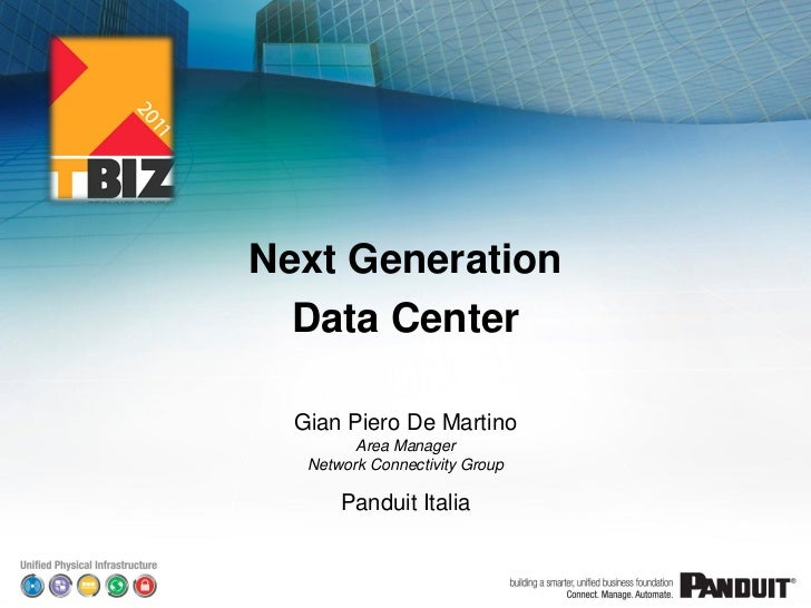 Next Generation  Data Center  Gian Piero De Martino         Area Manager   Network Connectivity Group       Panduit Italia...
