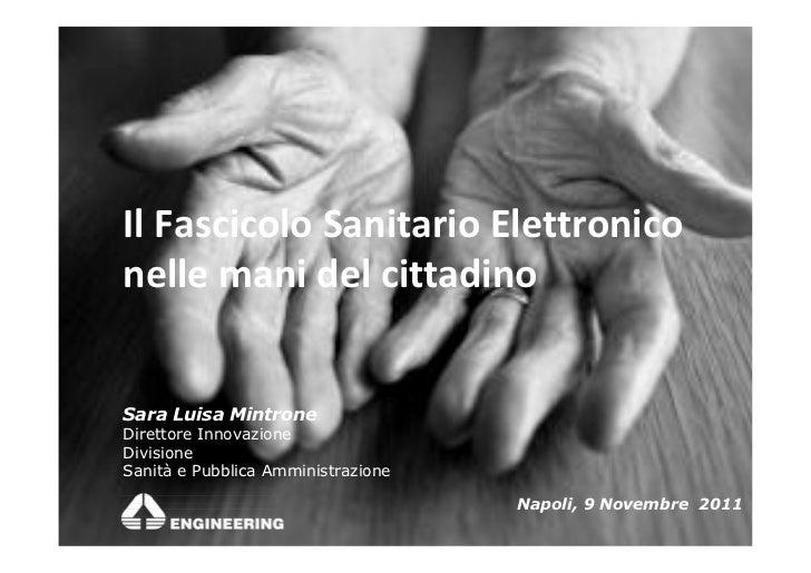 Il Fascicolo Sanitario Elettronico    nelle mani del cittadino                     3    Sara Luisa Mintrone    Direttore I...