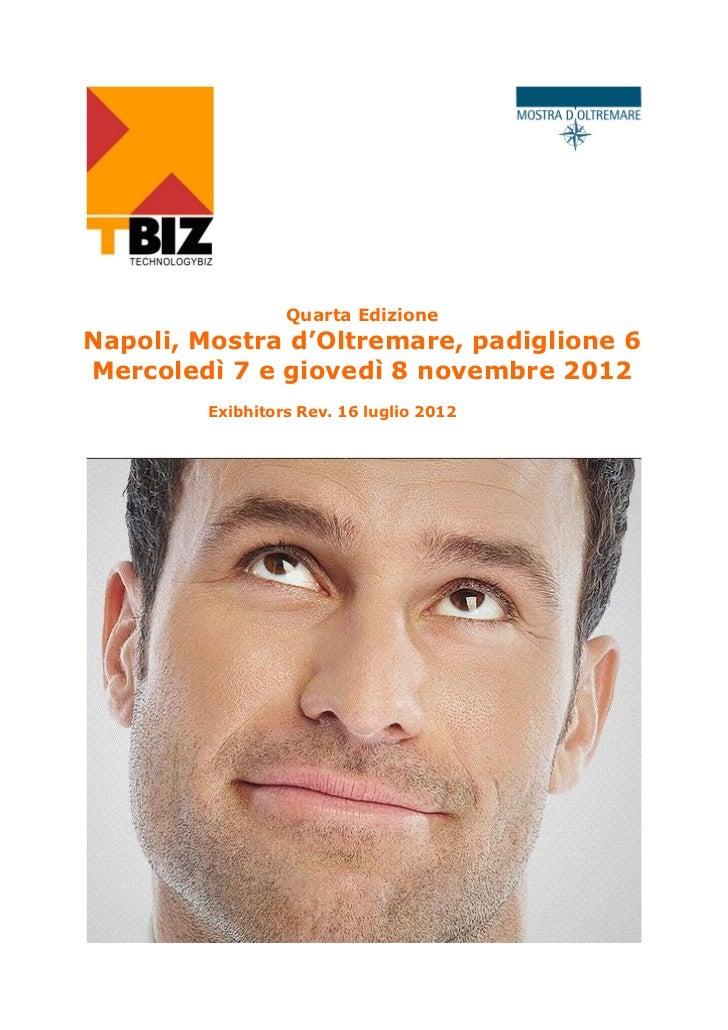 Quarta EdizioneNapoli, Mostra d'Oltremare, padiglione 6Mercoledì 7 e giovedì 8 novembre 2012        Exibhitors Rev. 16 lug...