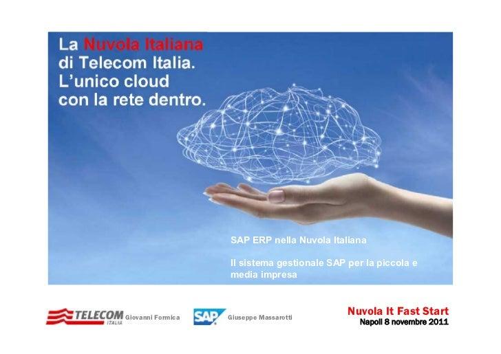 SAP ERP nella Nuvola Italiana                   Il sistema gestionale SAP per la piccola e                   media impresa...