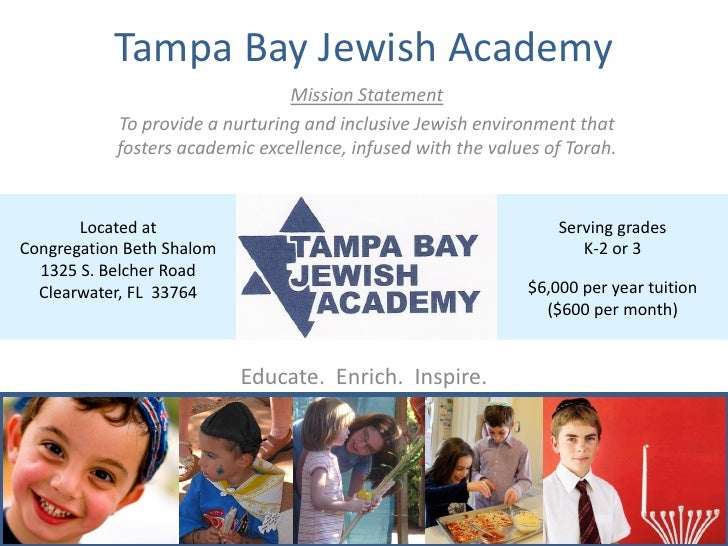 Tampa Bay Jewish Academy                                 Mission Statement            To provide a nurturing and inclusive...