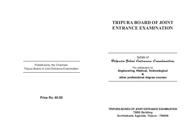TRIPURA BOARD OF JOINT ENTRANCE EXAMINATION Syllabi of Tripura Joint Entrance Examination For admission to Engineering, Me...