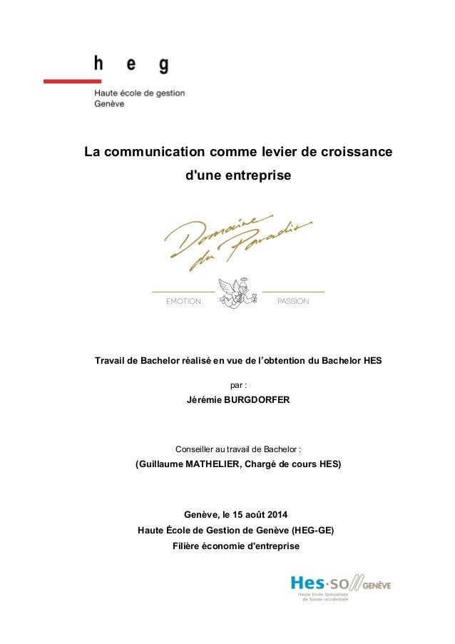 La communication comme levier de croissance d'une entreprise Travail de Bachelor réalisé en vue de l'obtention du Bachelor...