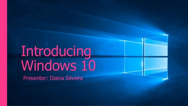Introducing Windows 10 Presenter: Diana Silveira