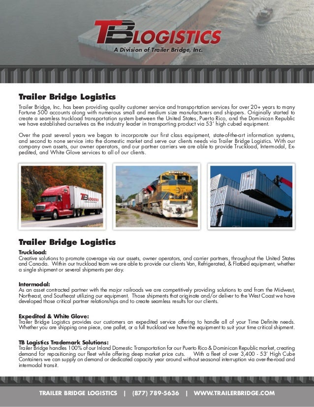 A Division of Trailer Bridge, Inc.Trailer Bridge LogisticsTrailer Bridge, Inc. has been providing quality customer service...