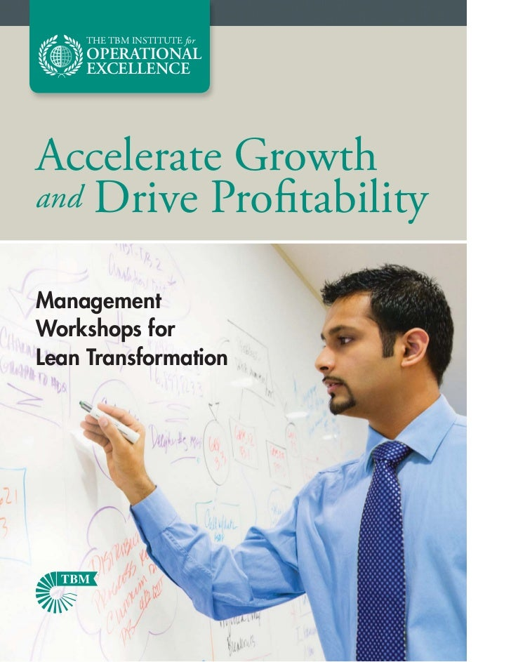THE TBM INSTITUTE for    OPERATIONAL    EXCELLENCEAccelerate Growthand Drive ProfitabilityManagementWorkshops forLean Tran...