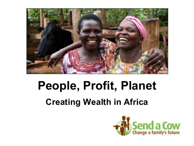 People, Profit, Planet Creating Wealth in Africa