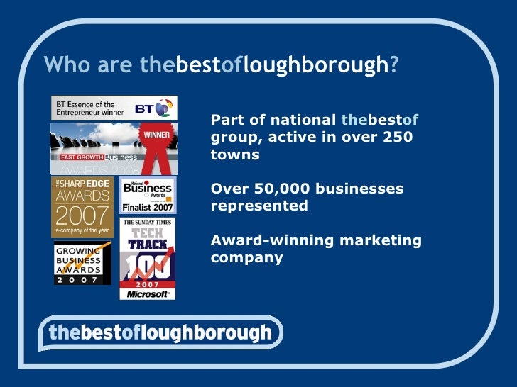 Who are the best of loughborough ? Part of national  the best of  group, active in over 250 towns Over 50,000 businesses r...