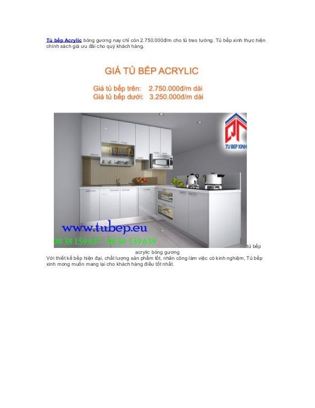 Tủ bếp Acrylic bóng gương nay chỉ còn 2.750.000đ/m cho tủ treo tường. Tủ bếp xinh thực hiện chính sách giá ưu đãi cho quý ...